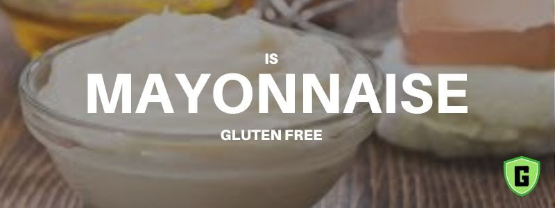 is mayonnaise gluten free