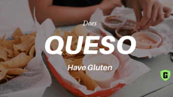 Does Queso have gluten