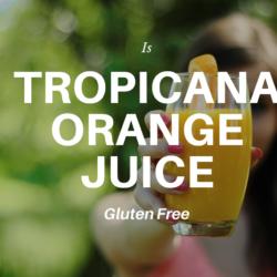 Is Tropicana Orange Juice Gluten Free